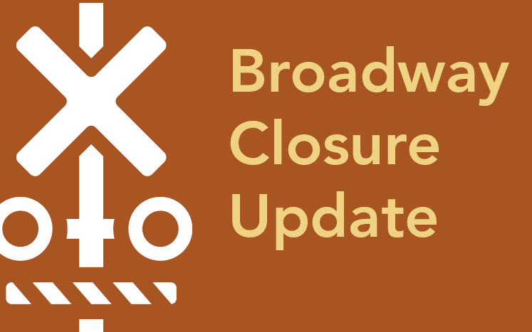 Broadway Closure Update and icon of rail crossing signal