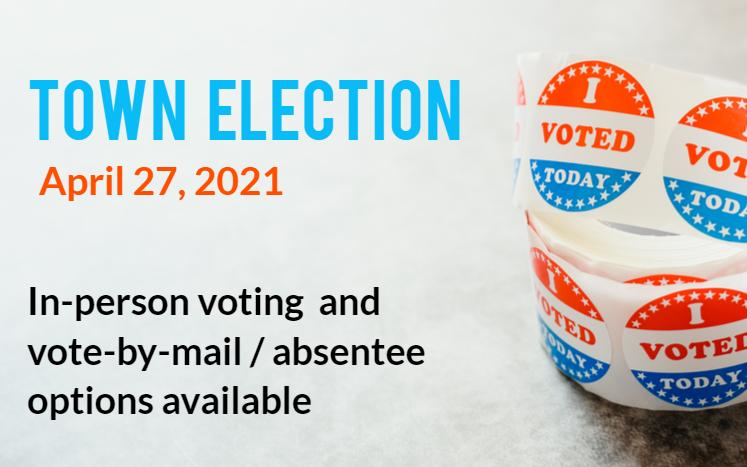 "roll of ""I voted"" stickers with text: Town election April 27, 2021"